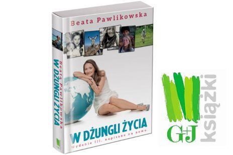 Jak odnaleźć się w dżungli życia? - podpowiada Beata Pawlikowska
