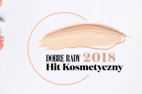 "Regulamin konkursu HIT KOSMETYCZNY 2018 magazynu ""Dobre Rady"""