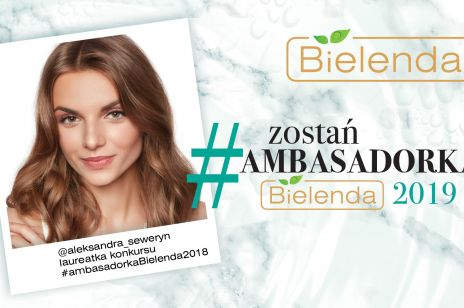 Weź udział w konkursie #ambasadorkaBielenda2019 i wygraj gwiazdorski kontrakt!