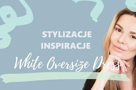 """Hanna Lis w """"white oversize dress"""" - genialna propozycja dla minimalistek"""