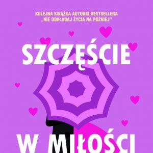 """""""Szczęście w miłości"""", Joanna Godecka, Wydawnictwo Muza"""