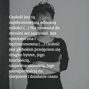 Olga Tokarczuk - najważniejsze cytaty z mowy noblowskiej