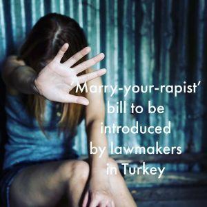 Marry your rapist - projekt kontrowersyjnej ustawy w Turcji