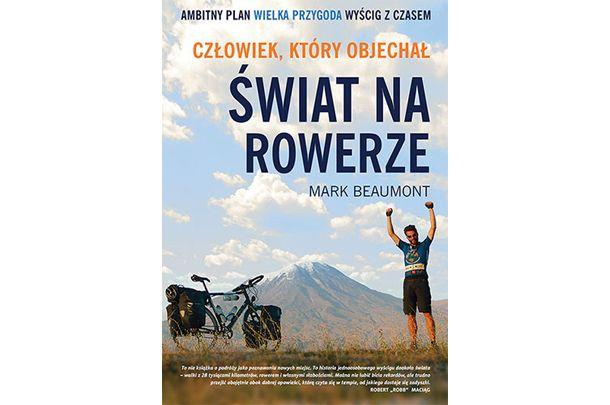 Człowiek Który Objechał świat Na Rowerze Mark Beaumont